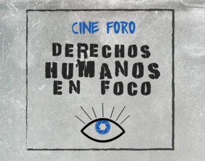 Cine foro │ Derechos Humanos en foco │ 7 dic.
